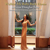 Walking My Baby Back Home: Dezron Douglas Trio